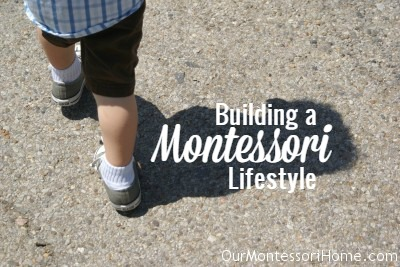 Building a Montessori Lifestyle