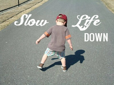 Slow Life Down