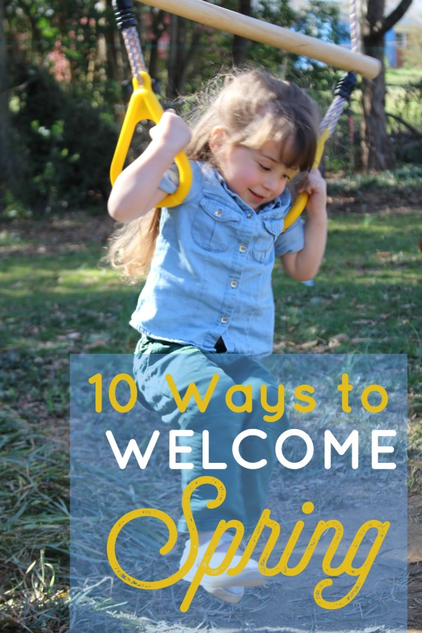 10 Ways to Welcome Spring