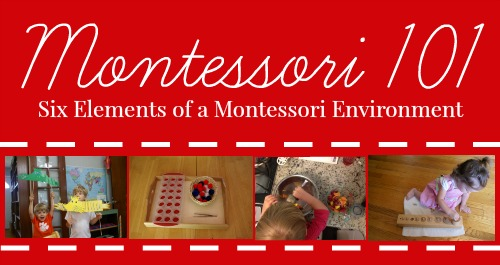 Montessori 101 - 6 Elements of a Montessori Environment