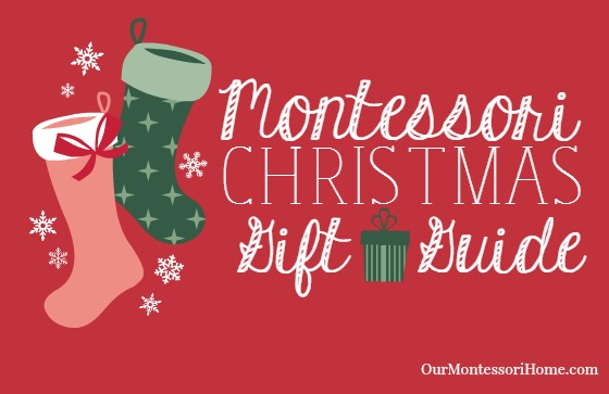 Montessori Christmas Gift Guides for Babies, Toddlers, Preschoolers, Homeschool Families, and Family Subscription Gift Ideas