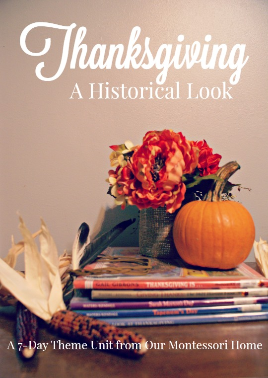 Thanksgiving: A Historical Look - A free 7-day theme unit from Our Montessori Home