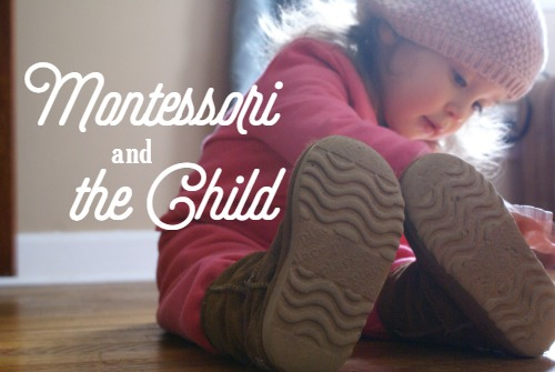 Montessori 101 - Montessori's Approach to the Child