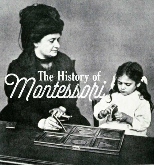 Montessori 101: The History of Montessori