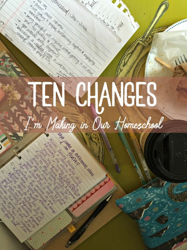 10 Changes to Homeschool
